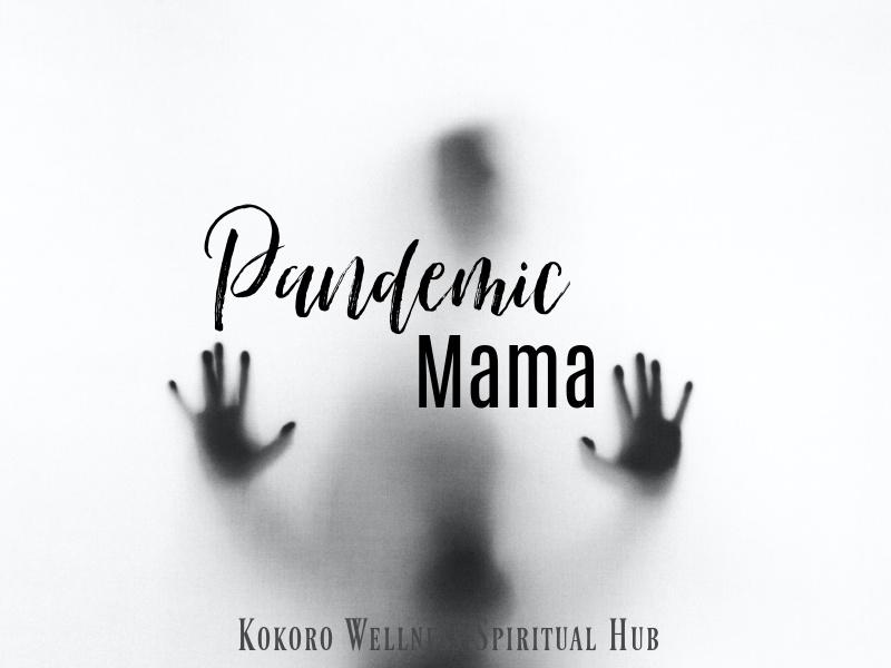 Pandemic Mama